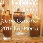 Cupa Cabana 2016 Fall Menu